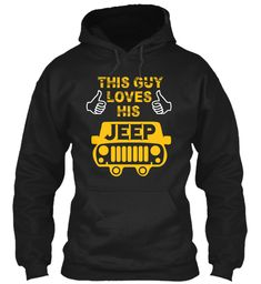 This Guy Loves His Jeep Black Sweatshirt