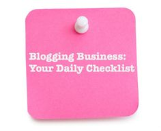 growing your blog business - Great DAILY Checklist for growing your blog with consistent daily actions..