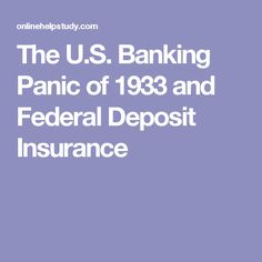 The U.S. Banking Panic of 1933 and Federal Deposit Insurance