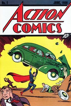Joe Shuster's iconic Action Comics #1 from 1938. This cover has been burned into culture and marked the beginning of the Golden Age of comics. I couldn't picture Superman without seeing this image or Christopher Reeve catching Margo Kidder.