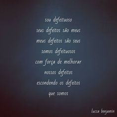#instafrases #instafrase #frasesdodia #frasedodia #frase #frases #literatura #leitura #instapoesia #instapoema #instapoeta #poeta #poetiza #voce #você #eu #amoler #ler #instalivros #escritor #escrita #escritora #defeitos #defeituosos #sou #somos #seu #meu