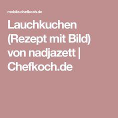 Lauchkuchen (Rezept mit Bild) von nadjazett | Chefkoch.de