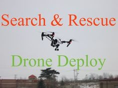 (12) DJI Phantom 3 Pro | Search and Rescue | Drone Deploy | S.W.A.R.M. - YouTube