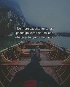 Inspirational Positive Quotes :No more expectations just gonna go with the flow and whatever happens happens. Short Inspirational Quotes, Best Quotes, Motivational Quotes, Inspiring Quotes, Badass Quotes, Favorite Quotes, Whatever Happens Happens, Shit Happens, Relationship Quotes