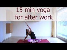 15 min, utan musik, matta, mkt lugn. 15 minute after work yoga sequence - YouTube