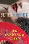 Better Mother by Jen Sookfong Lee