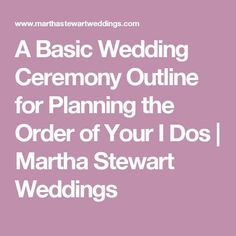 Wedding Program A Basic Wedding Ceremony Outline for Planning the Order of Your I Dos Non Religious Wedding Ceremony, Wedding Ceremony Outline, Order Of Wedding Ceremony, Wedding Ceremony Readings, Wedding Script, Unity Ceremony, Wedding Vows, Wedding Programs, Wedding Guest Book