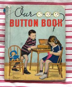 Our Button Book.  This vintage children's book features black & white photographs of children in various scenes. It contains 28 poems by Elizabeth Daniel and each poem has its own photo. Copyright 1938. I am officially now on a mission to find this book!!