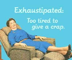 exhaustipated