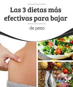Las 3 dietas más efectivas para bajar de peso  Las dietas milagrosas no existen y pueden ser muy perjudiciales para nuestra salud, además de causar el temido efecto rebote en la mayoría de los casos.
