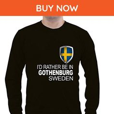 I'D RATHER BE IN SWEDEN GOTHENBURG Unisex Long Sleeve Shirt - Cities countries flags shirts (*Amazon Partner-Link)
