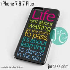 Life Isnt About Waiting The Storm to pass Phone case for iPhone 7 and 7 Plus