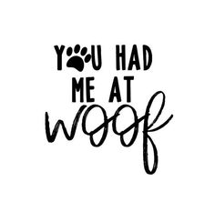 Excited to share this item from my shop: You Had Me at Woof SVG paw dogYou can find Dog quotes and more on our website.Excited to sha. Dog Quotes Love, Dog Quotes Funny, Mom Quotes, Funny Dogs, Quotes About Dogs, Pet Quotes Dog, A Girl And Her Dog Quotes, Rescue Dog Quotes, Best Dog Quotes