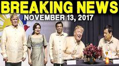 BREAKING NEWS TODAY NOVEMBER 13 2017  PRES. DUTERTE l DONALD TRUMP l ASE...