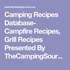 Camping Recipes Database Campfire Grill Presented By TheCampingSource