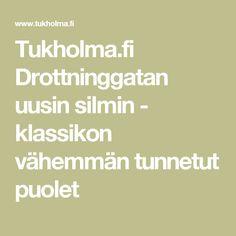 Tukholma.fi Drottninggatan uusin silmin - klassikon vähemmän tunnetut puolet
