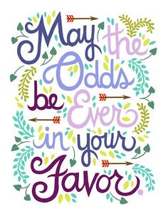 May the odds be ever in your favor #hungergames cute print for library