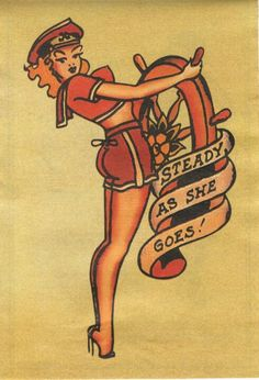 Steady as she goes Sailor Jerry Rum, Sailor Jerry Flash, Sailor Jerry Tattoos, Navy Tattoos, Leg Tattoos, Body Art Tattoos, Sleeve Tattoos, Go Tattoo, Luck Tattoo