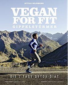 vegan for starters die einfachsten und beliebtesten rezepte aus vier kochbuchern vegane kochbucher von attila hildmann