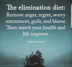 97 Inspirational Quotes That Will Change Your Life - Page 8 of 10 - The Quotes Book The elimination diet: Remove anger, regret, worry resentment, guilt, and blame. Then watch your health and life improve. Quotable Quotes, Wisdom Quotes, Me Quotes, Daily Quotes, Sarcastic Quotes, Strong Quotes, Positive Thoughts, Positive Quotes, Spiritual Thoughts