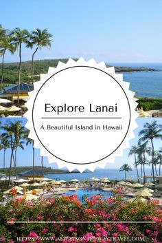 I have been traveling to six Hawaiian islands during my time in Hawaii. The island of Lanai is the most tranquil island to be.