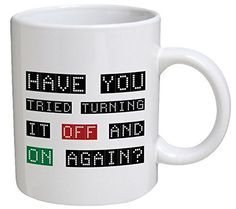 Funny Mug - Computer Geek. Have you tried to turn it off and on again? - 11 OZ Coffee Mugs - Funny Inspirational and sarcasm - By A Mug To Keep TM | The Gift Central