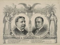Taft & Sherman: Spectacular Large x 1908 Jugate Campaign Poster. Similar to designs used - Available at 2015 September 26 The Merrill. President Roosevelt, Vice President, Political Posters, Political Campaign, William Howard Taft, Campaign Posters, The Calling