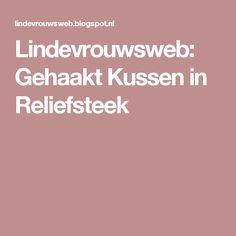 Lindevrouwsweb: Gehaakt Kussen in Reliefsteek