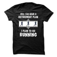 My retirement plan is to Go Running T Shirts, Hoodies. Get it now ==► https://www.sunfrog.com/LifeStyle/My-retirement-plan-is-to-Go-Running--0515.html?41382 $23