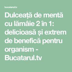Dulceață de mentă cu lămâie 2 în 1: delicioasă și extrem de benefică pentru organism - Bucatarul.tv