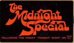 The Midnight Special is an American late-night musical variety series that aired on NBC during the 1970s and early 1980s, created and produced by Burt Sugarman. It premiered as a special on August 19, 1972, then began its run as a regular series on February 2, 1973; its last episode was on May 1, 1981.The ninety-minute program followed the Friday night edition of The Tonight Show Starring Johnny Carson.