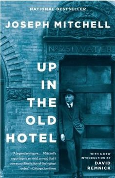 Up in the Old Hotel - Joseph Mitchell -TypeTreatment