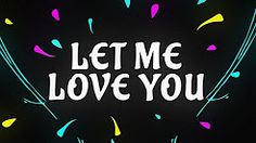 let me love you - YouTube
