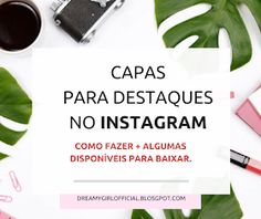 Dreamy Girl: Personalize os destaques do instagram Marketing Digital, Instagram, Sites, Download, Blog, Media Kit, Cape Clothing, Personal And Professional Development, Make Money On Internet