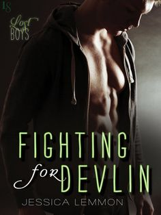 FIGHTING FOR DEVLIN by Jessica Lemmon (Lost Boys, #1) |On Sale: 11/24/2015 | Loveswept Contemporary New Adult Romance | eBook | Perfect for fans of Christina Lauren and Katy Evans, Jessica Lemmon's irresistible Lost Boys series kicks off with the story of a good girl who plays by the rules—and the bad boy who brings out her wild side. | bad boy opposites attract billionaire workplace passionate