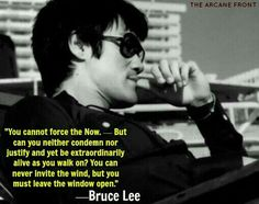 Bruce Lee - You can never invite the wind, but you must leave the window open. Quotable Quotes, Wisdom Quotes, Quotes To Live By, Life Quotes, Quotes Quotes, Yoga Quotes, Motivational Quotes, Inspirational Quotes, Rapper Quotes