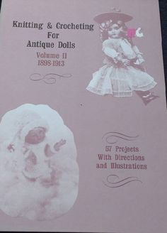 Knitting and Crocheting For Antique Dolls Pattern Volume 2 by TheHowlingHag on Etsy