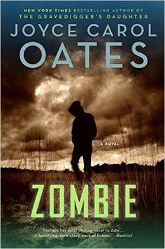 Zombie: A Novel: Joyce Carol Oates: 9780061778919: Amazon.com: Books