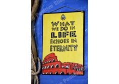 What we do in life echoes in eternity Painted Wooden Signs, Hand Painted, Wooden Signs With Quotes, Cinema, Life, Movies, Movie Theater
