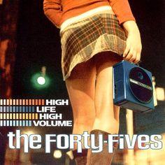 The Forty-Fives High Life High Volume - vinyl LP