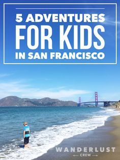 5 Adventures for Kids in San Francisco from wanderlustcrew