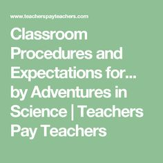 Classroom Procedures and Expectations for... by Adventures in Science | Teachers Pay Teachers