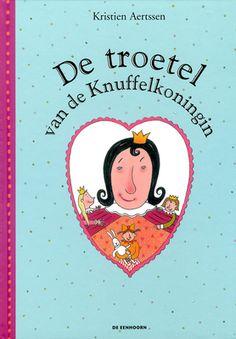 De troetel van de Knuffelkoningin (2014). Auteur: Kristien Aertssen.