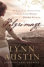 Pilgrimage by Lynn Austin Releases November 2013