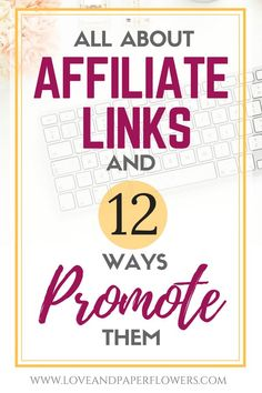 Affiliate marketing is one of the best ways to make money blogging. Learn 12 greats ways you can promote your affiliate links and increase you affiliate passive income. #affiliatemarketing #affiliatemarketing101 #affiliatelinks