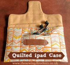 Quilted ipad case sewing project