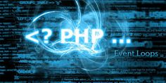 Let's Have a Close Into Event Loops in #PHP #phpdevelopment #webdevelopment #programming #programmer