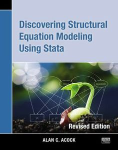 Discovering structural equation modeling using Stata / Alan C. Acock