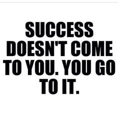 success doesn't come