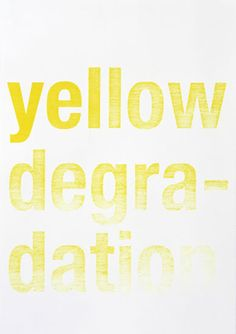yellow degradation, 2007 - João Onofre Onofre, One Image, New Moon, Graphic Design Illustration, Yellow, Words, Typo, Inspiration, Editorial